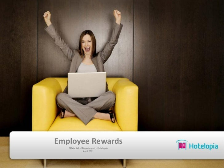 Employee Rewards   White Label Department – Hotelopia                April 2011