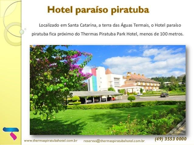 Localizado em Santa Catarina, a terra das Águas Termais, o Hotel paraíso piratuba fica próximo do Thermas Piratuba Park Ho...