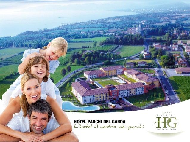 Hotel parchi del gardaL'hotel al centro dei parchi
