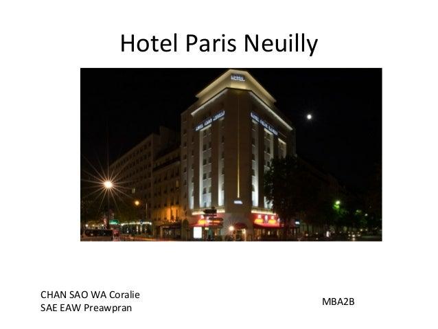 Hotel Paris Neuilly CHAN SAO WA Coralie SAE EAW Preawpran MBA2B