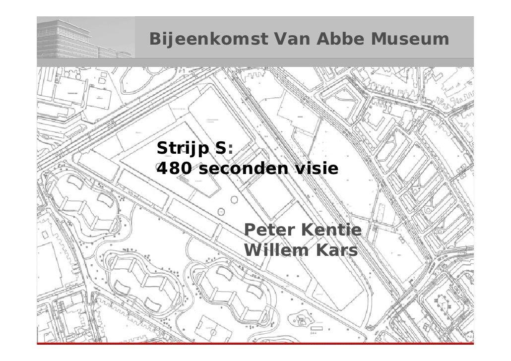 Strijp S  480 seconden visie Conceptvoorstel:  Hotel Philips  Peter Kentie Willem Kars
