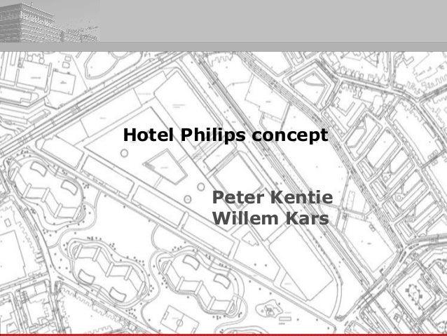 Hotel Philips concept Peter Kentie Willem Kars