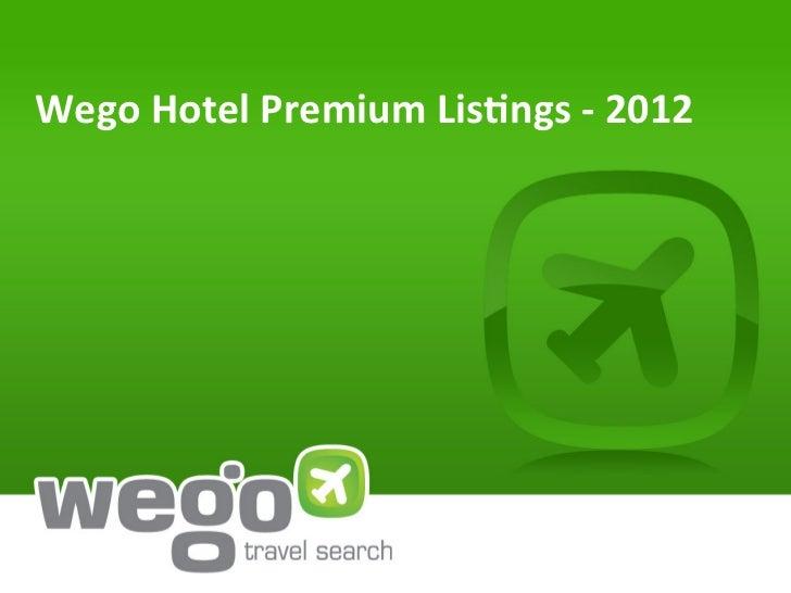 Wego Hotel Premium Lis0ngs -‐ 2012
