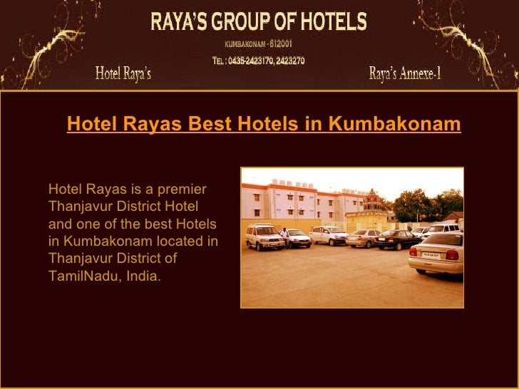 Hotel  Rayas  Best Hotels in  Kumbakonam Hotel Rayas is a premier Thanjavur District Hotel and one of the best Hotels in K...
