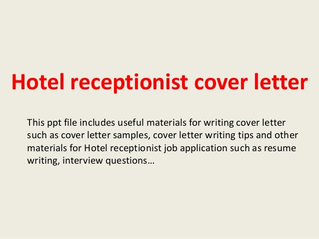 Hotel Receptionist Cover Letter This Ppt File Includes Useful Materials For  Writing Cover Letter Such As Hotel Receptionist Cover Letter Sample ...