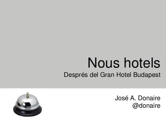 Nous hotels Després del Gran Hotel Budapest José A. Donaire @donaire