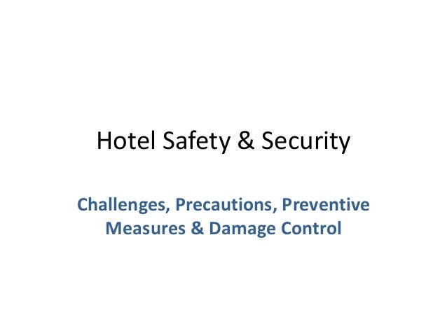 Hotel Safety & Security Challenges, Precautions, Preventive Measures & Damage Control