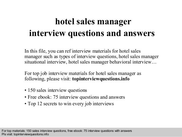 hotel manager interview Interview intensity is at an all-time high right now employers make sure that they ask you the toughest questions in the interview for hotel general manager position.