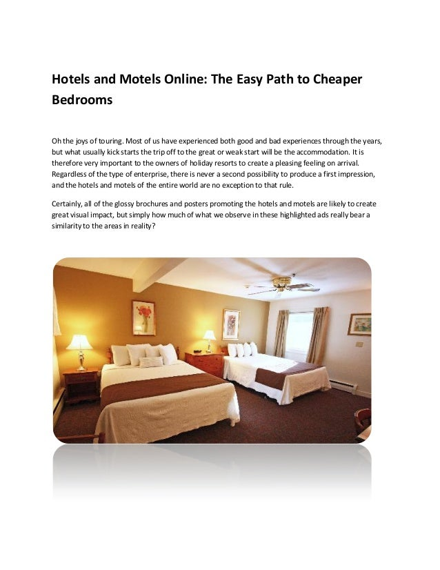 Hotels and Motels Online: The Easy Path to Cheaper Bedrooms Oh the joys of touring. Most of us have experienced both good ...