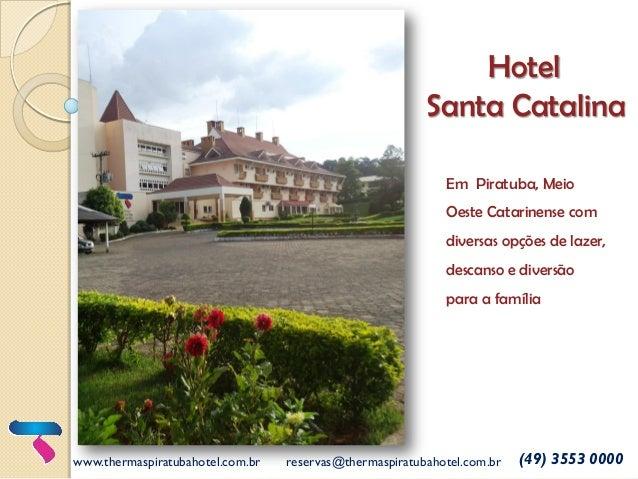 Hotel Santa Catalina Em Piratuba, Meio  Oeste Catarinense com diversas opções de lazer, descanso e diversão para a família...