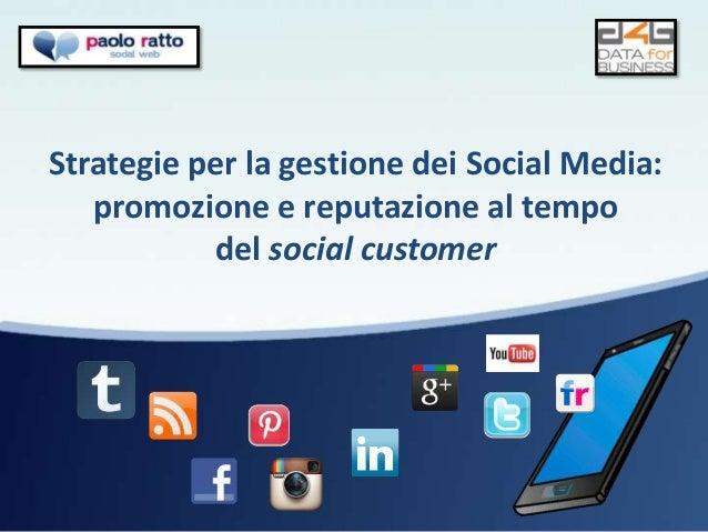 Strategie per la gestione dei Social Media:   promozione e reputazione al tempo            del social customer