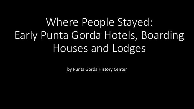 Where People Stayed: Early Punta Gorda Hotels, Boarding Houses and Lodges by Punta Gorda History Center
