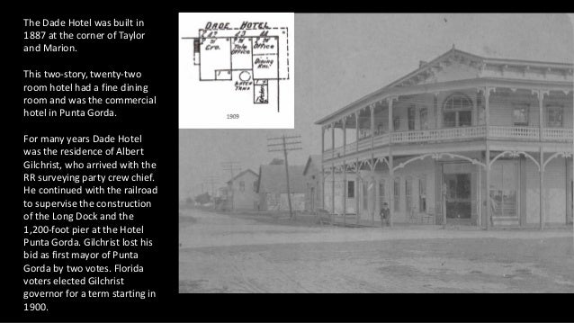 The Dade Hotel was built in 1887 at the corner of Taylor and Marion. This two-story, twenty-two room hotel had a fine dini...