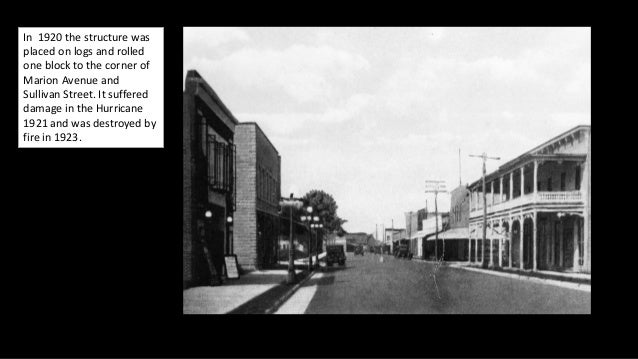 In 1920 the structure was placed on logs and rolled one block to the corner of Marion Avenue and Sullivan Street. It suffe...
