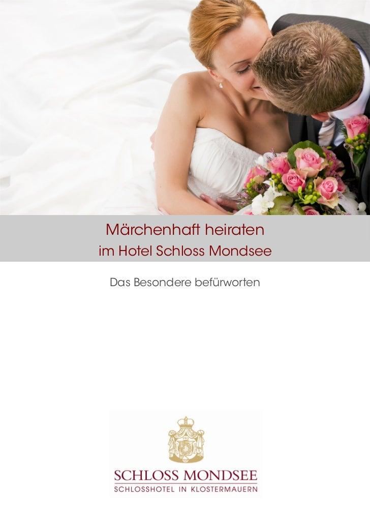 Märchenhaft heiratenim Hotel Schloss Mondsee Das Besondere befürworten