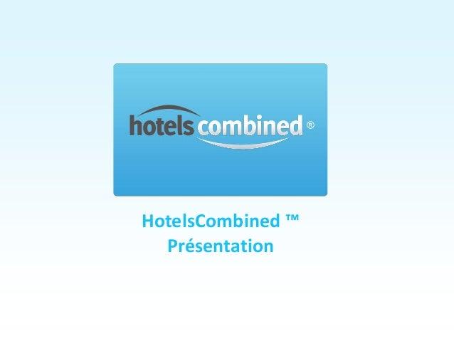 HotelsCombined ™  Présentation