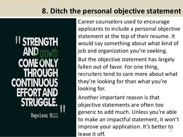 8. Ditch the personal objective statement Career counselors used to encourage applicants to include a personal objective s...