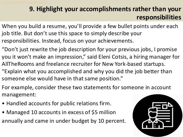 9. Highlight your accomplishments rather than your responsibilities When you build a resume, you'll provide a few bullet p...