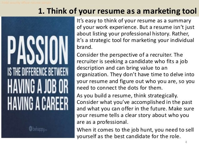 1. Think of your resume as a marketing tool 4 It's easy to think of your resume as a summary of your work experience. But ...