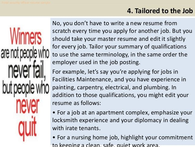 4. Tailored to the Job No, you don't have to write a new resume from scratch every time you apply for another job. But you...