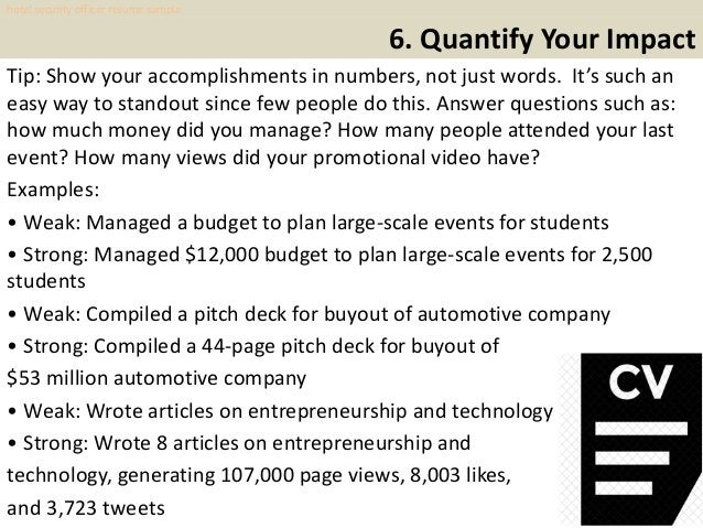 6. Quantify Your Impact Tip: Show your accomplishments in numbers, not just words. It's such an easy way to standout since...