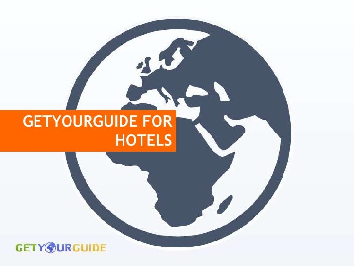 GETYOURGUIDE FOR         HOTELS