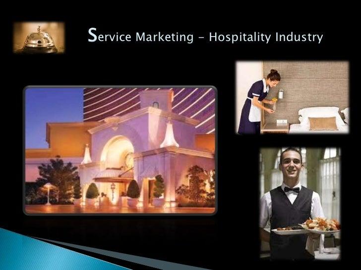 Service Marketing - Hospitality Industry