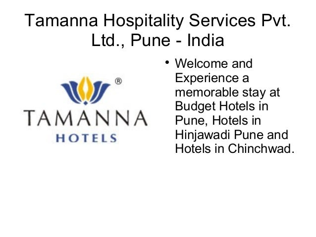 Tamanna Hospitality Services Pvt. Ltd., Pune - India  Welcome and Experience a memorable stay at Budget Hotels in Pune, H...