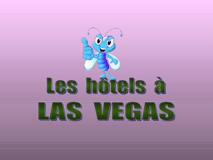 LAS  VEGAS Les  hôtels  à