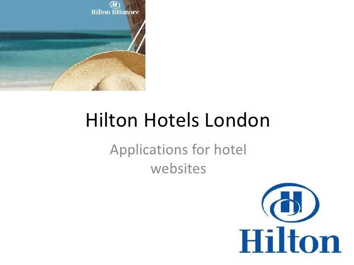 Hilton Hotels London<br />Applications for hotelwebsites<br />