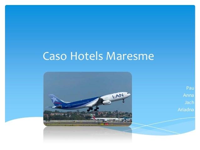 Caso Hotels Maresme Pau Anna Jach Ariadna