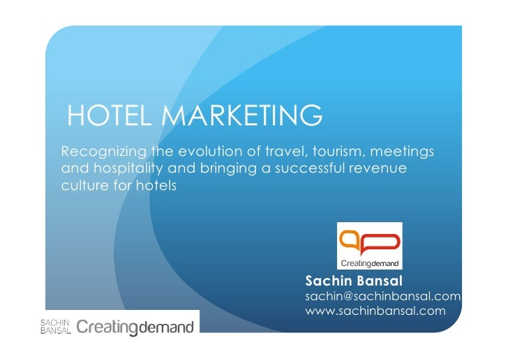 HOTEL MARKETINGRecognizing the evolution of travel, tourism, meetingsand hospitality and bringing a successful revenuecult...
