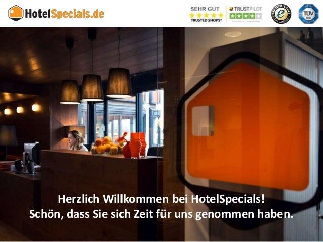 11 Herzlich Willkommen bei HotelSpecials! Schön, dass Sie sich Zeit für uns genommen haben.