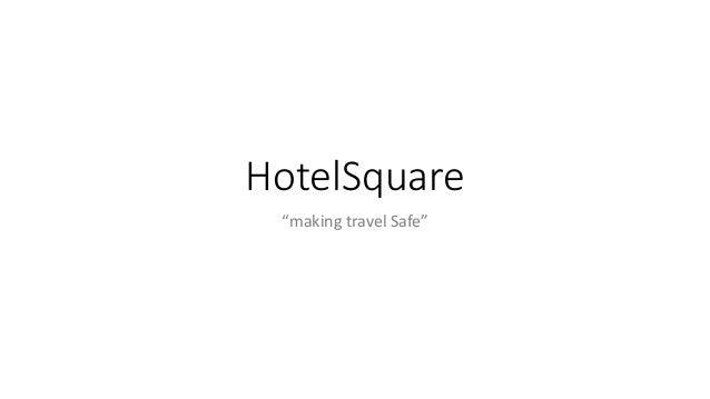 """HotelSquare """"making travel Safe"""""""