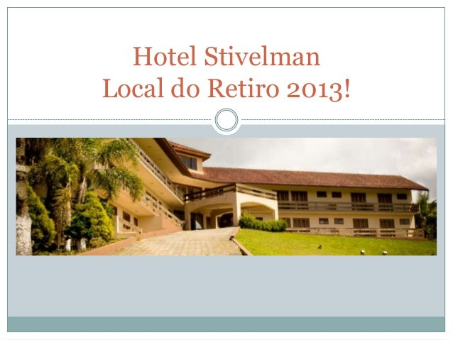 Hotel StivelmanLocal do Retiro 2013!