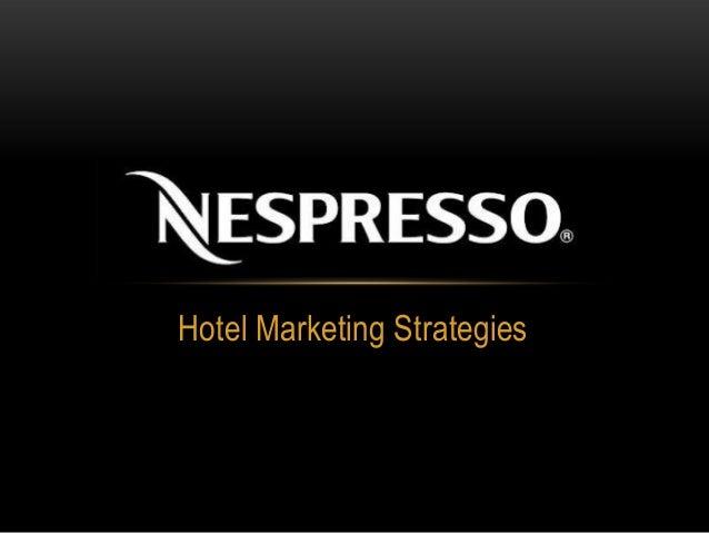 nespresso international marleting strategy Plusieurs variables sur lesquelles agir pour développer votre activité dans la durée découvrez les leviers à utiliser comme arme absolue de votre croissance.