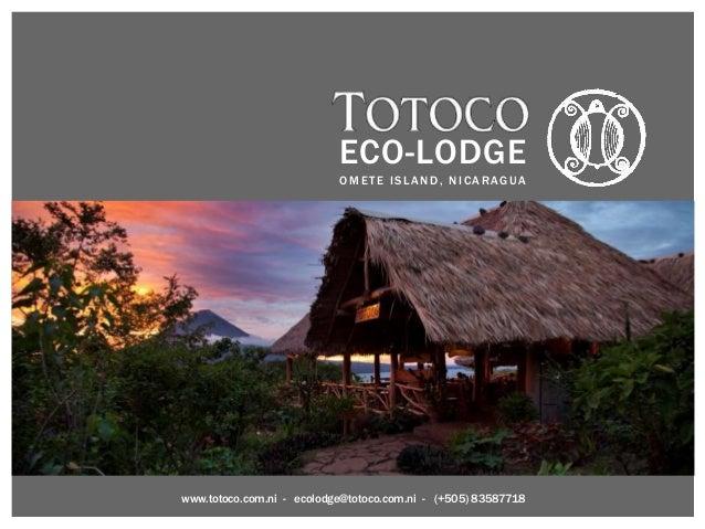 ECO-LODGE  OMETE ISLAND, NICARAGUA  www.totoco.com.ni - ecolodge@totoco.com.ni - (+505) 83587718
