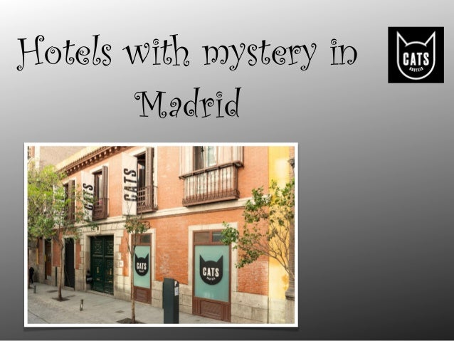Hotels with mystery in Madrid