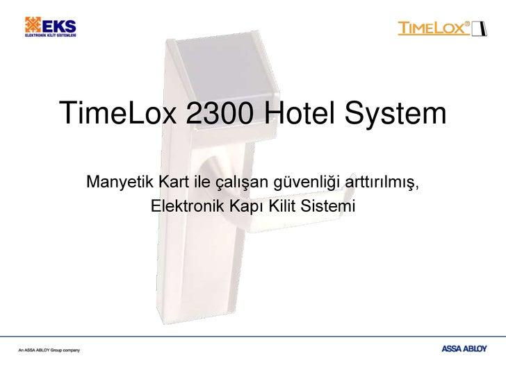 TimeLox 2300 Hotel System<br />Manyetik Kart ile çalışan güvenliği arttırılmış, <br />Elektronik Kapı Kilit Sistemi<br />
