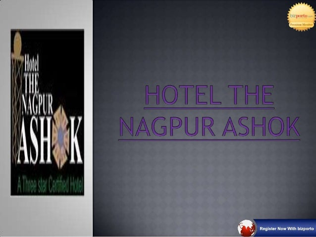 Hotel The Nagpur Ashok is newly constructed Hotel, 3 star certified hotel by Ministry of tourism, India, and this is one o...