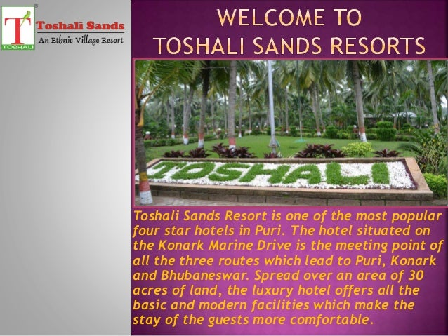 Toshali Sands Resort is one of the most popular four star hotels in Puri. The hotel situated on the Konark Marine Drive is...