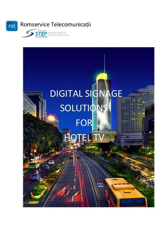 "Romservice Telecomunicații DIGITAL SIGNAGE SOLUTIONS FOR HOTEL TV """
