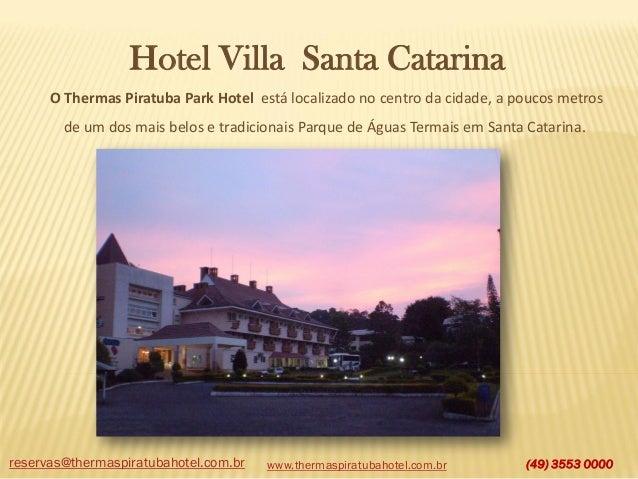 Hotel Villa Santa Catarina O Thermas Piratuba Park Hotel está localizado no centro da cidade, a poucos metros de um dos ma...