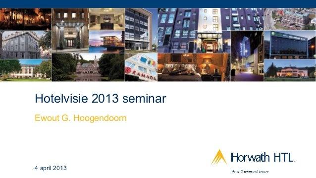 Hotelvisie 2013 seminarEwout G. Hoogendoorn4 april 2013