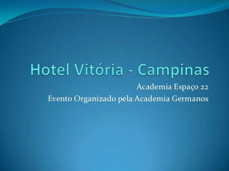 Academia Espaço 22Evento Organizado pela Academia Germanos