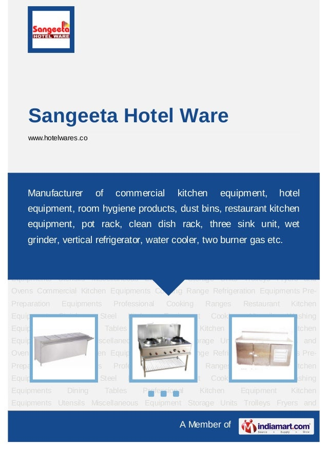 A Member ofSangeeta Hotel Warewww.hotelwares.coCommercial Kitchen Equipments Cooking Range Refrigeration Equipments Pre-Pr...