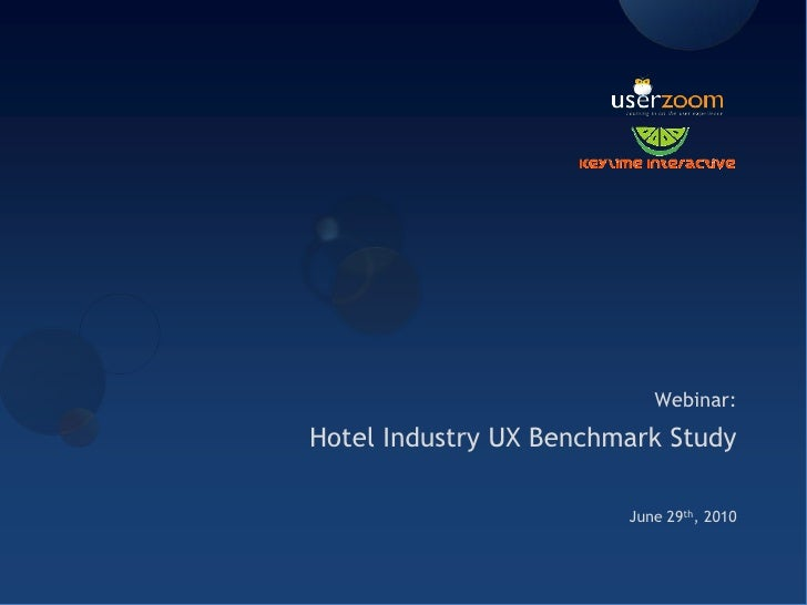 Webinar: <br />Hotel Industry UX Benchmark Study<br />June 29th, 2010<br />