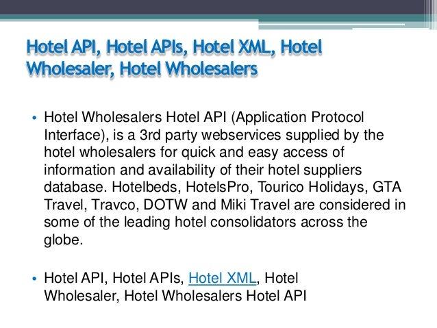 Hotel API, Hotel APIs, Hotel XML, Hotel Wholesaler, Hotel Wholesalers • Hotel Wholesalers Hotel API (Application Protocol ...