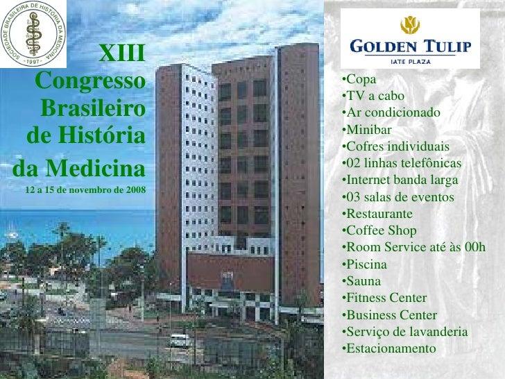 XIII   Congresso                    •Copa                                •TV a cabo   Brasileiro                   •Ar con...
