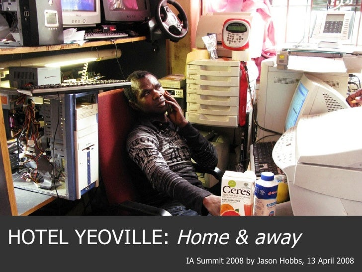 HOTEL YEOVILLE:  Home & away IA Summit 2008 by Jason Hobbs, 13 April 2008